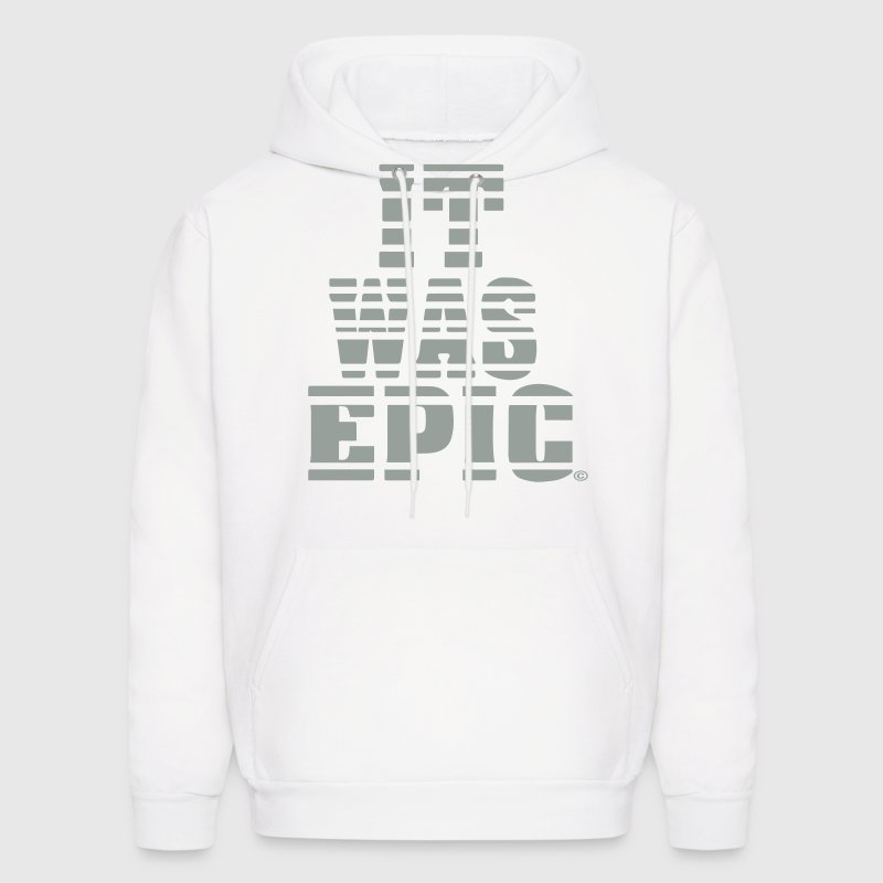 IT WAS EPIC - Men's Hoodie