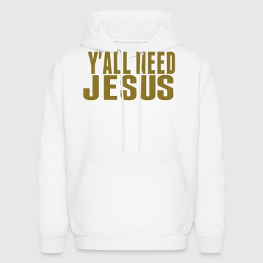 Y'ALL NEED JESUS - Men's Hoodie