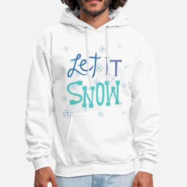 Let It Snow Let It Snow - Men's Hoodie