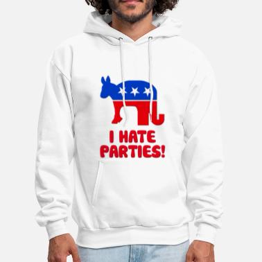 I-hate I Hate Parties I Hate Politics - Men's Hoodie