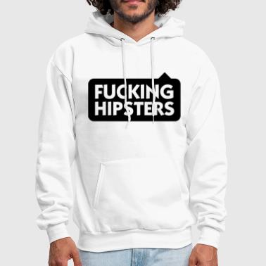Fucking Hipsters - Men's Hoodie