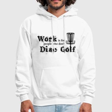 Work is for... - Men's Hoodie