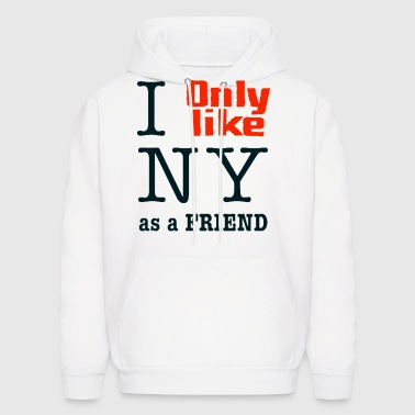 I Only Like Love New York as a friend Funny Design - Men's Hoodie