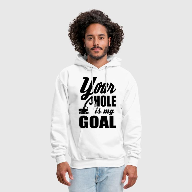 your hole is my goal - Men's Hoodie
