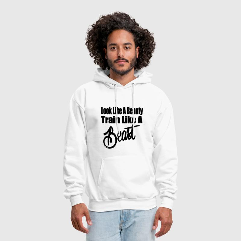 Look Like A Beauty Train Like A BEAST - Men's Hoodie