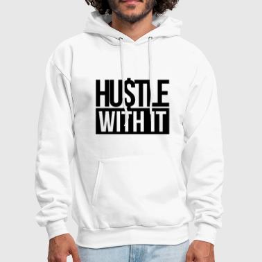 hustle with it - Men's Hoodie