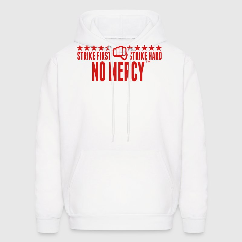 STRIKE FIRST STRIKE HARD NO MERCY - Men's Hoodie