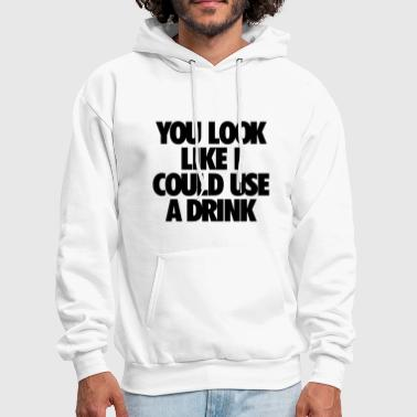 Men's Humor You Look Like I Could Use A Drink - Men's Hoodie