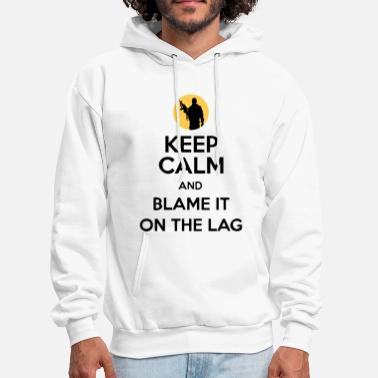 Counter Strike Keep Calm And Blame It On The Lag [Gaming] - Men's Hoodie