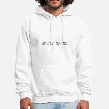 Quotes Sexy Object in Mirror (black letters) - Men's Hoodie