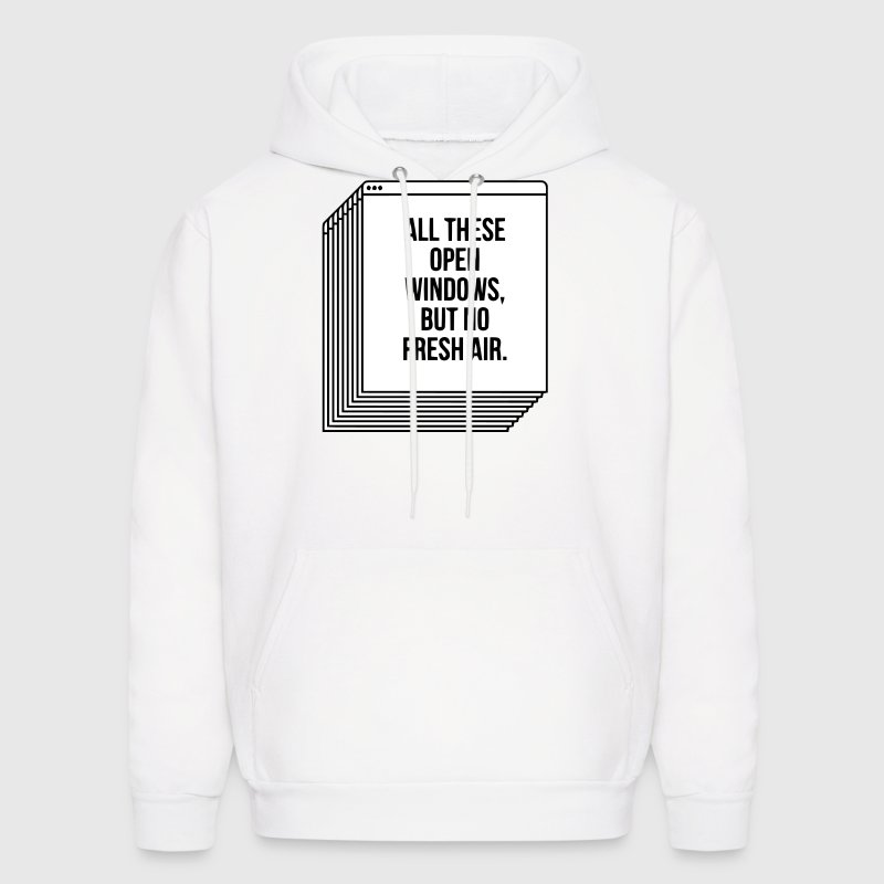 ALL THESE OPEN WINDOWS, BUT NO FRESH AIR. - Men's Hoodie