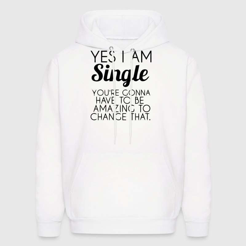YES I'M SINGLE - Men's Hoodie