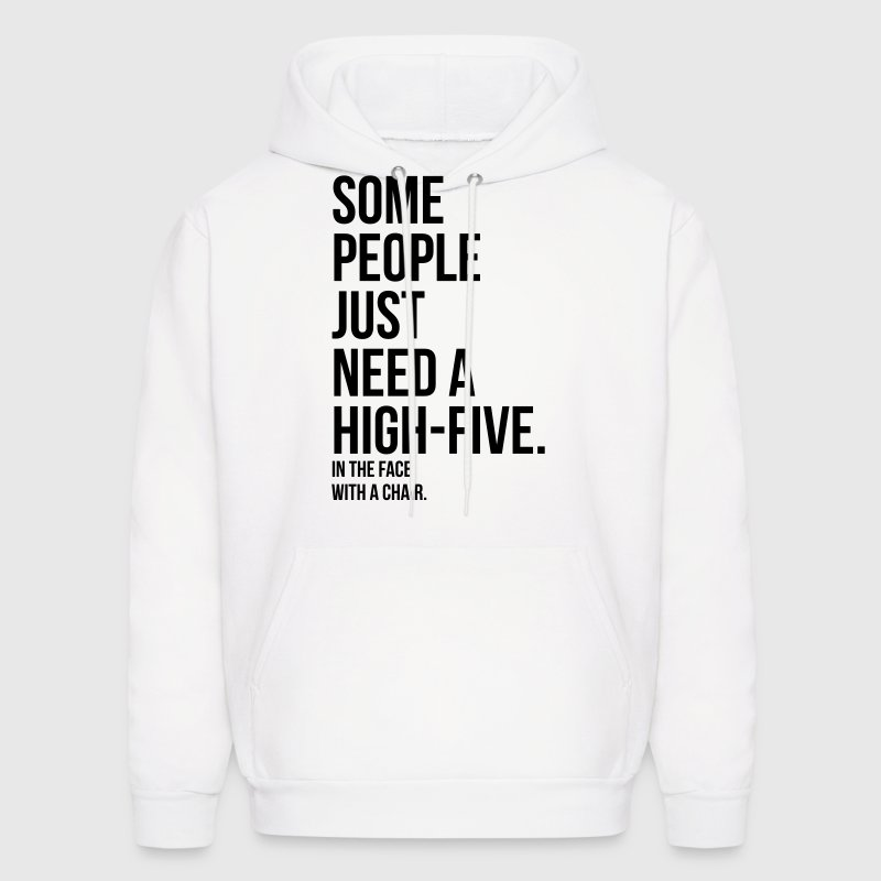 some people need a high five 5 in face with chair - Men's Hoodie