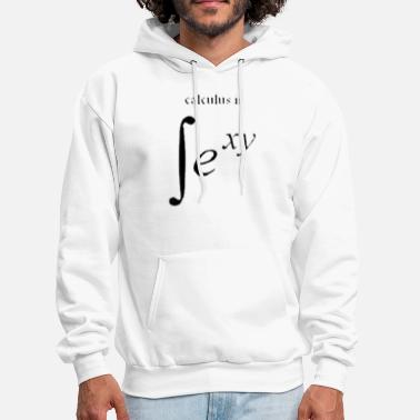 Calculus Funny Calculus is Sexy - Men's Hoodie