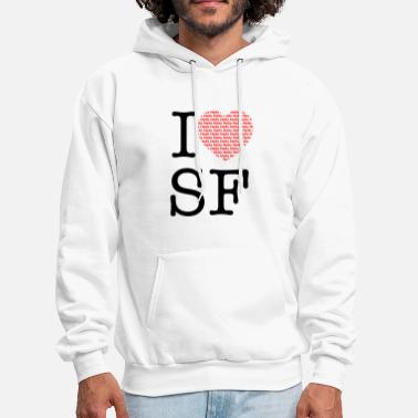 I Love San Francisco I Hella Hella Love San Francisco - Men's Hoodie