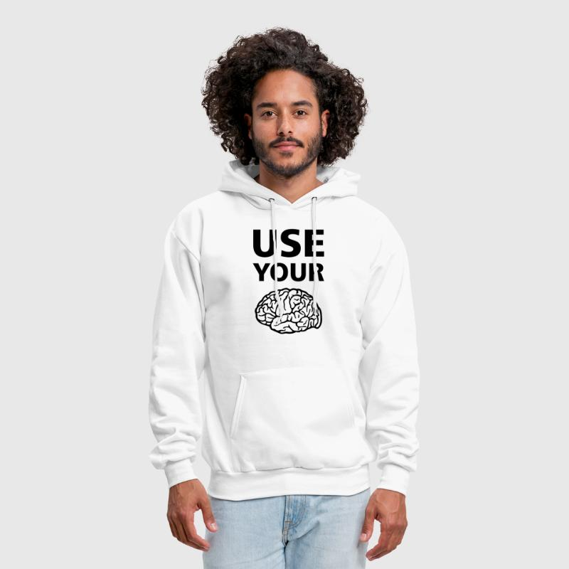 Use Your Brain Funny Statement / Slogan - Men's Hoodie