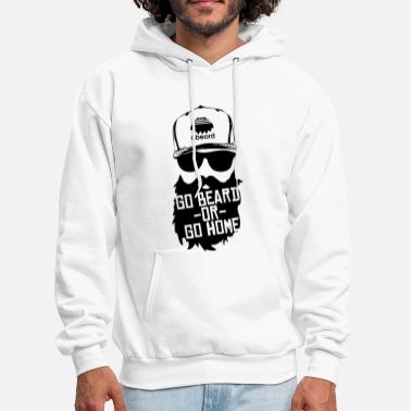 Beard Go Beard or Go Home - Men's Hoodie