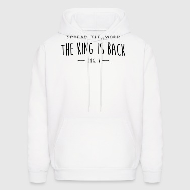 spread the word, the king is back - Men's Hoodie