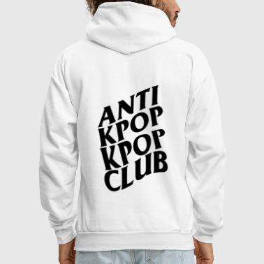 Anti Kpop Kpop Club - Men's Hoodie