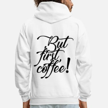 First Name 2reborn but first coffee kaffee cafe love liebe bl - Men's Hoodie