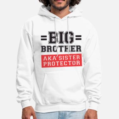 Gift For Big Brother Aka Little Sister Protector T - Men's Hoodie