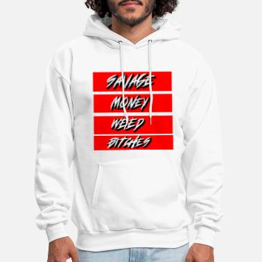 Savage , Money Weed Bitches - Men's Hoodie