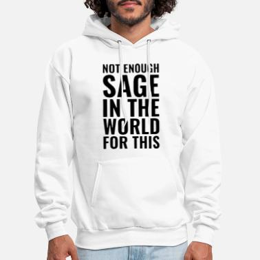 not enough sage in the world for this hipster - Men's Hoodie