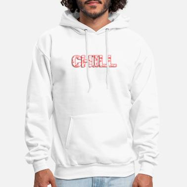 Positive Messages Chill - Men's Hoodie