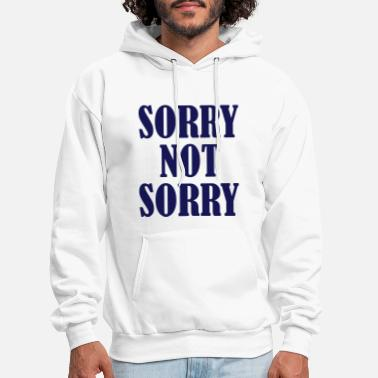 Sorry Awesome Sorry not sorry - Men's Hoodie