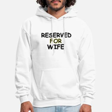 reserved for wife - Men's Hoodie