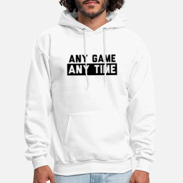 Any Any Game Any Time - Men's Hoodie