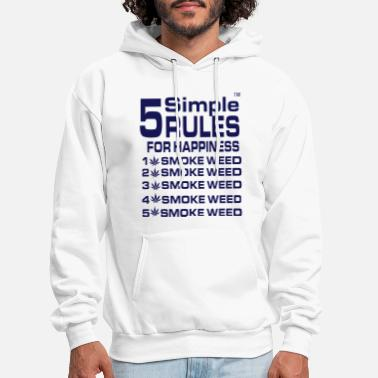 Addiction &amp 5 Simple Rules For Happiness Smoke Weed - Men's Hoodie