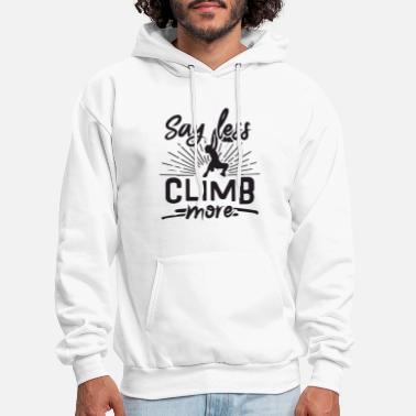 Clilmber say less climb more - Men's Hoodie