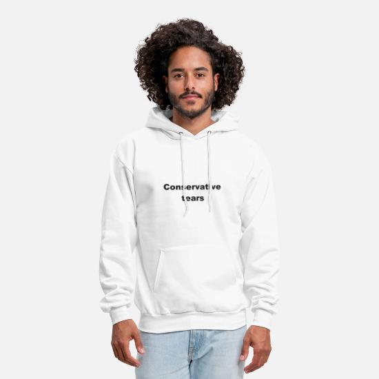 Birthday Hoodies & Sweatshirts - Conservative Tears Funny Gift T-Shirt - Men's Hoodie white
