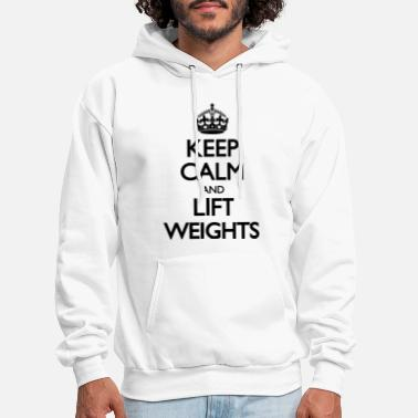 Keep Calm and Lift Weights LolClothing - Men's Hoodie