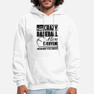 I am the crazy baseball mom everyone warned you ab - Men's Hoodie