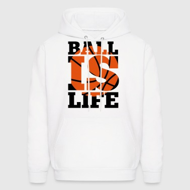 Ball is Life - Men's Hoodie
