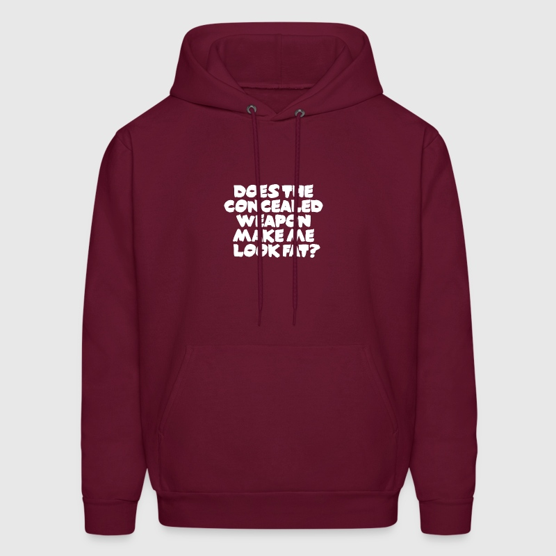 Does The Concealed Weapon Make Me Look Fat? - Men's Hoodie