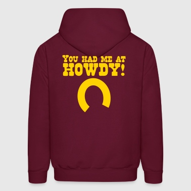 you had me at howdy hello! - Men's Hoodie
