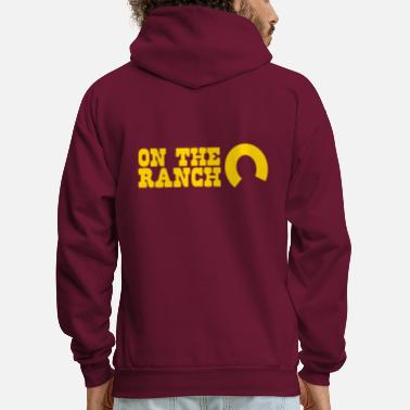 Ranch on the ranch - Men's Hoodie