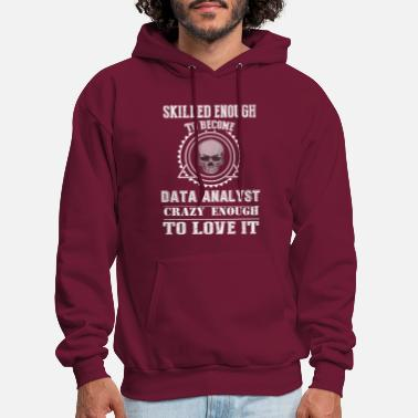 SKILL ENOUGH TO BECOME AND CRAZY ENOUGH TO LOVE IT - Men's Hoodie