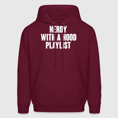 Nerdy with a Hood Playlist - Men's Hoodie