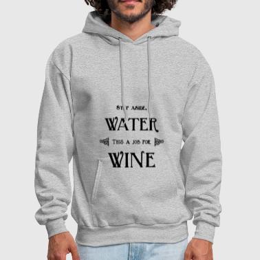 Step Dad step aside this is a job for wine 01 - Men's Hoodie