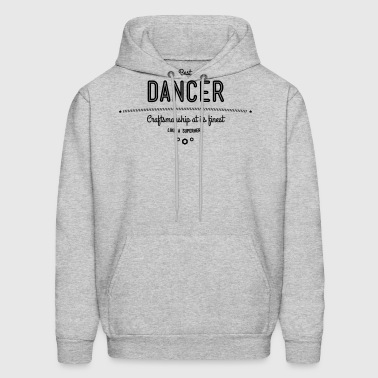 best dancer - craftsmanship at its finest - Men's Hoodie