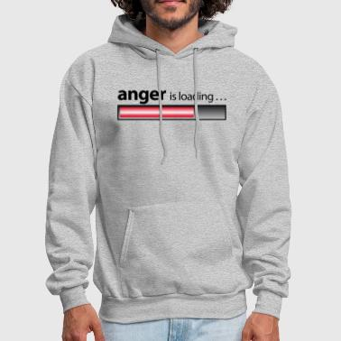 anger is loading / Anger / fury - Men's Hoodie