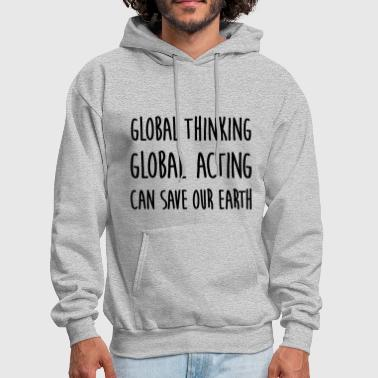 Global think global / act global / earth - Men's Hoodie