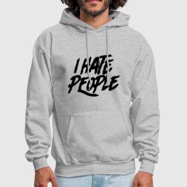 I Hate People Angry Unhappy Statement to Enemies - Men's Hoodie