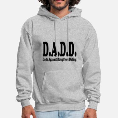 Against Dads Against Daughters Dating DADD - Men's Hoodie