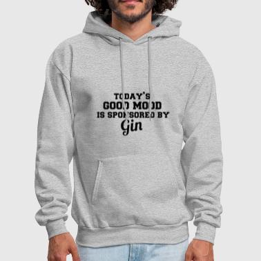 today is good mood is sponsored by gin brother t s - Men's Hoodie