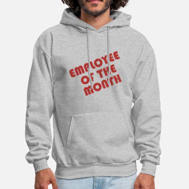 Employee Of Month Employee Of The Month - Men's Hoodie
